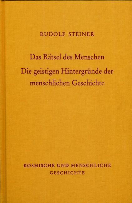 Rudolf Steiner, GA 170 Das Rätsel des Menschen. Die geistigen Hintergründe der menschlichen Geschichte