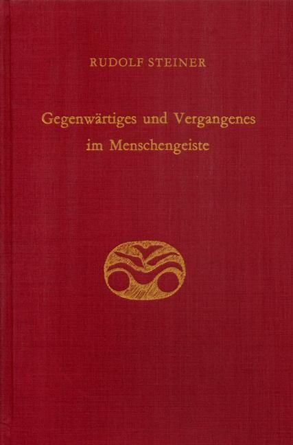 Rudolf Steiner, GA 167 Gegenwärtiges und Vergangenes im Menschengeist