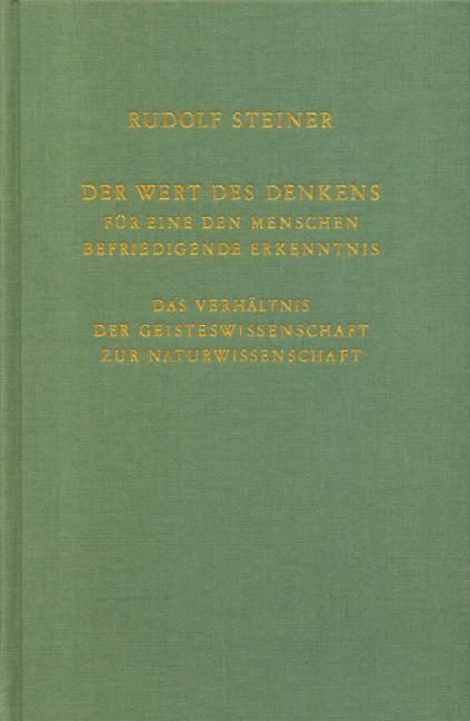 Rudolf Steiner, GA 164 Der Wert des Denkens für eine den Menschen befriedigende Erkenntnis. Das Verhältnis der Geisteswissenschaft zur Naturwissenschaft