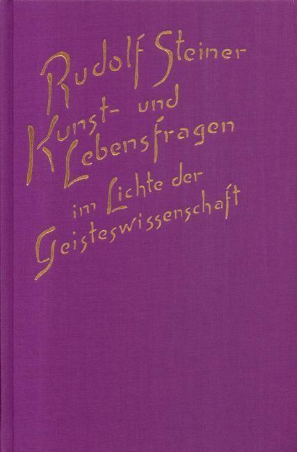 Rudolf Steiner, GA 162 Kunst- und Lebensfragen im Lichte der Geisteswissenschaft