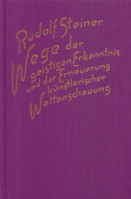 Rudolf Steiner, GA 161 Wege der geistigen Erkenntnis und der Erneuerung künstlerischer Weltanschauung
