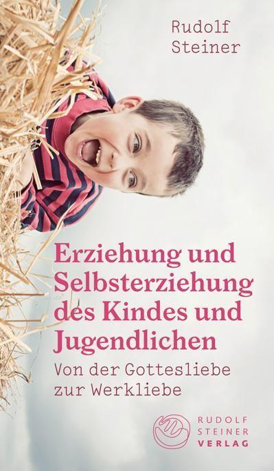 Rudolf Steiner, Erziehung und Selbsterziehung des Kindes und Jugendlichen
