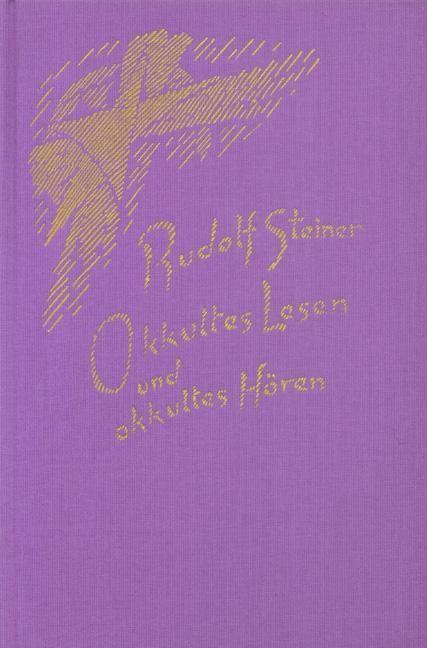 Rudolf Steiner, GA 156 Okkultes Lesen und okkultes Hören