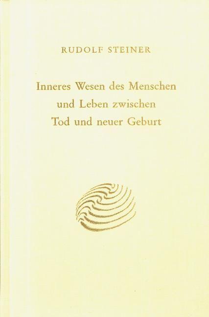 Rudolf Steiner, GA 153 Inneres Wesen des Menschen und Leben zwischen Tod und neuer Geburt
