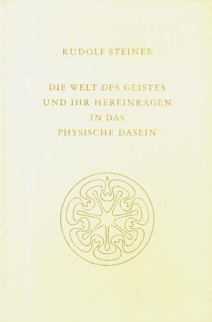 Rudolf Steiner, GA 150 Die Welt des Geistes und ihr Hereinragen in das physische Dasein. Das Einwirken der Toten in die Welt des Lebenden