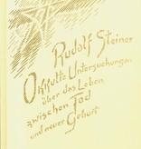 Rudolf Steiner, GA 140 Okkulte Untersuchungen über das Leben zwischen Tod und neuer Geburt. Die lebendige Wechselwirkung zwischen Lebenden und Toten