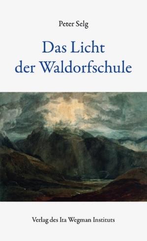 Peter Selg, Das Licht der Waldorfschule
