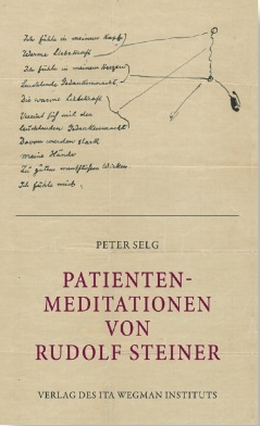 Peter Selg, Patienten-Meditationen von Rudolf Steiner