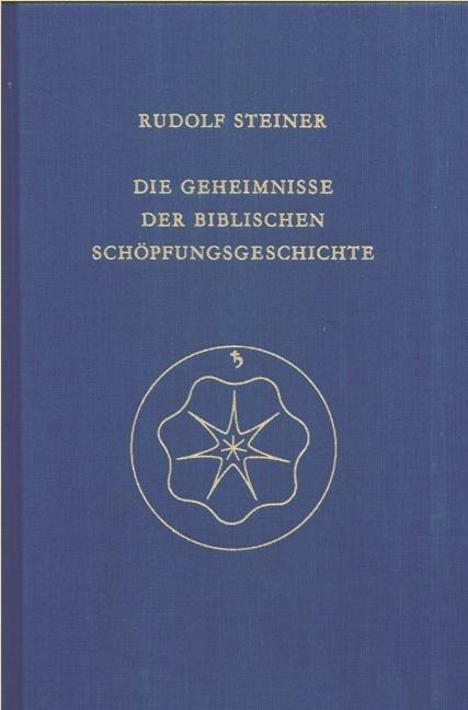 Rudolf Steiner, GA 122 Die Geheimnisse der biblischen Schöpfungsgeschichte