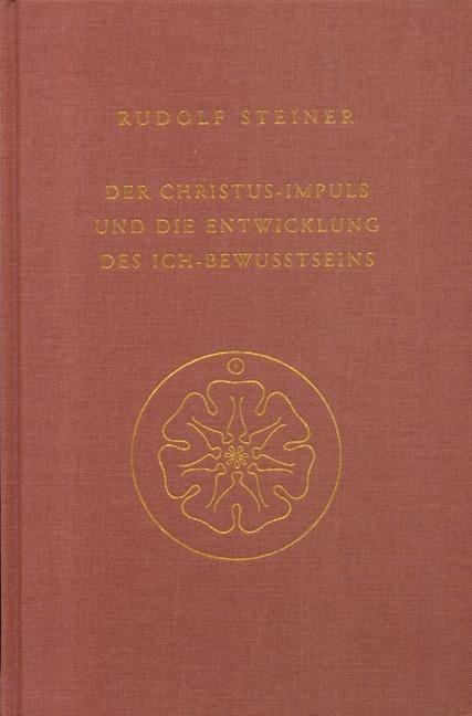 Rudolf Steiner, GA 116 Der Christus-Impuls und die Entwicklung des Ich-Bewusstseins
