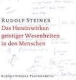 Rudolf Steiner, GA 102 Das Hereinwirken geistiger Wesenheiten in den Menschen