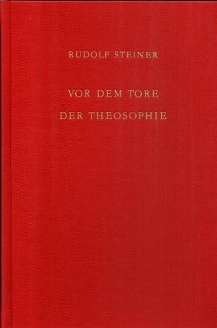 Rudolf Steiner, GA 95 Vor dem Tore der Theosophie