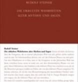 Rudolf Steiner, GA 92 Die okkulten Wahrheiten alter Mythen und Sagen Griechische und Germanische Mythologie. Über Richard Wagners Musikdramen