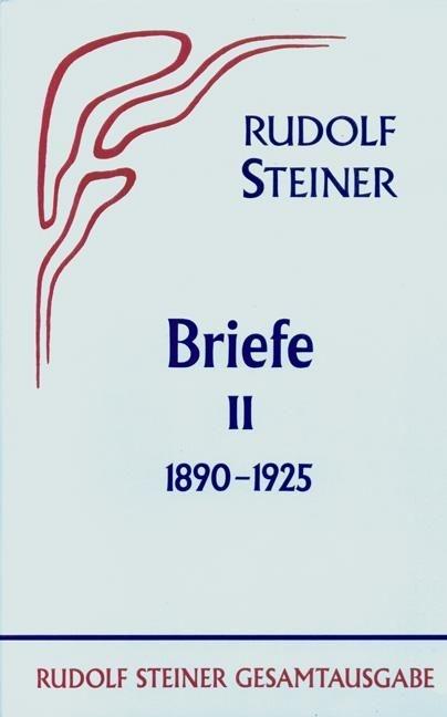 Rudolf Steiner, GA 39 Briefe Band II: 1890-1925