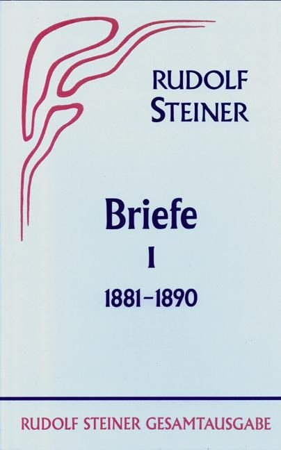 Rudolf Steiner, GA 38 Briefe Band I: 1881-1890
