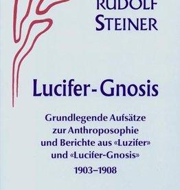"""Rudolf Steiner, GA 34 Lucifer - Gnosis. Grundlegende Aufsätze zur Anthroposophie und Berichte aus den Zeitschriften """"Luzifer"""" und """"Lucifer-Gnosis"""" 1903 - 1908"""