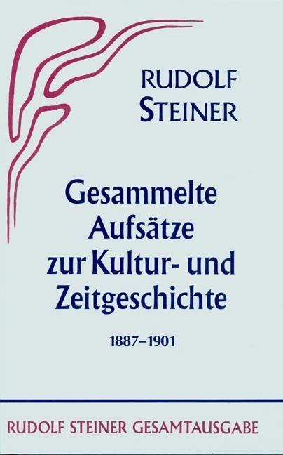 Rudolf Steiner, GA 31 Gesammelte Aufsätze zur Kultur- und Zeitgeschichte 1887-1901