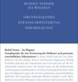 Rudolf Steiner und Ita Wegman, GA 27, Grundlegendes für eine Erweiterung der Heilkunst nach geisteswissenschaftlichen Erkenntnissen