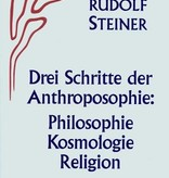 Rudolf Steiner, GA 25 Drei Schritte der Anthroposophie. Philosophie - Kosmologie - Religion