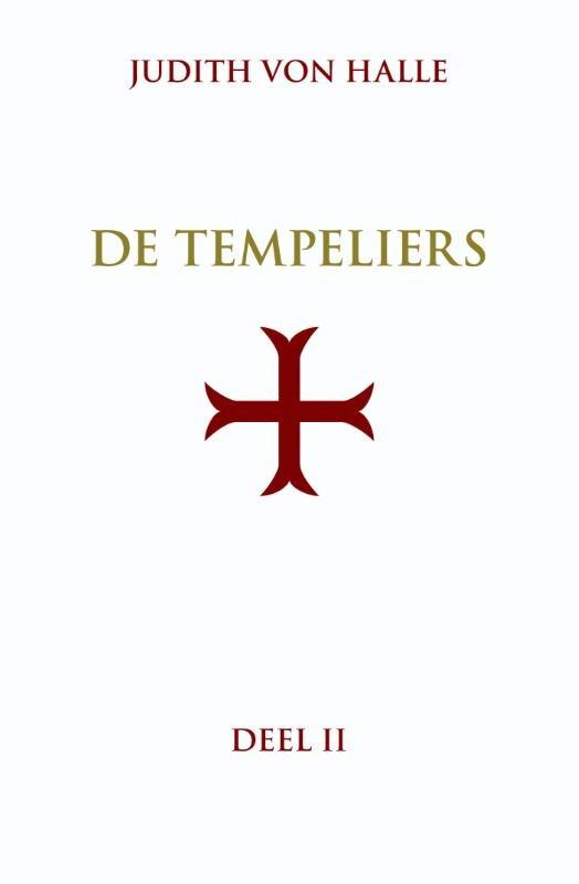 Judith von Halle, De Tempeliers Deel 2  De graalsimpuls in het inwijdingsritueel van de orde van de tempeliers