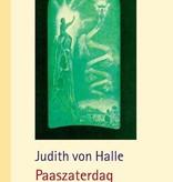 Judith von Halle, Paaszaterdag