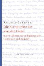 Rudolf Steiner, GA 23 Die Kernpunkte der Sozialen Frage in den Lebensnotwendigkeiten der Gegenwart und Zukunft