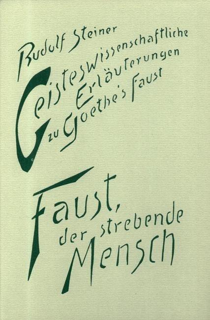 Rudolf Steiner, GA 272 Faust, der strebende Mensch