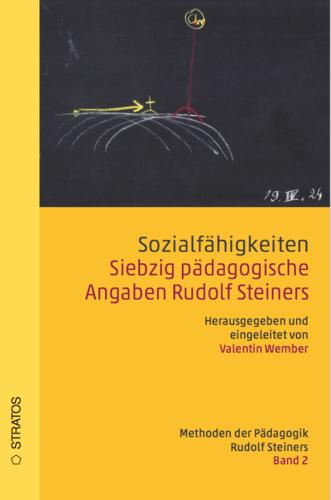 Valentin Wember, Sozialfähigkeiten. Siebzig pädagogische Angaben Rudolf Steiners