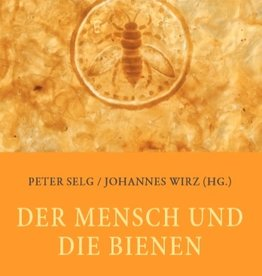 Peter Selg, Johannes Wirz (Hrsg.),  Der Mensch und die Bienen