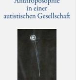 Peter Selg, Anthroposophie in einer autistischen Gesellschaft