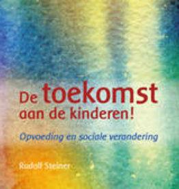 Rudolf Steiner, De toekomst aan de kinderen
