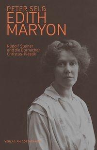 Peter Selg, Edith Maryon