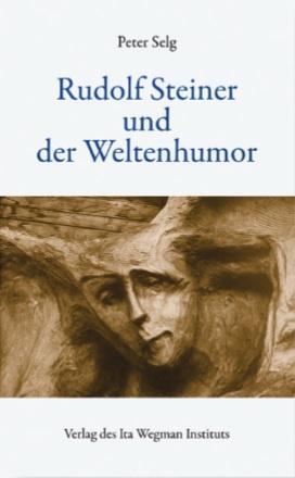 Peter Selg, Rudolf Steiner und der Weltenhumor