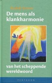 Rudolf Steiner, De mens als klankharmonie van het scheppende wereldwoord
