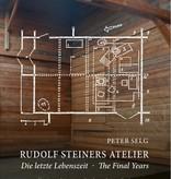 Peter Selg, Rudolf Steiners Atelier Die letzte Lebenszeit/The Final Years