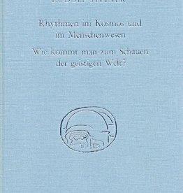 Rudolf Steiner, GA 350 Rhythmen im Kosmos und im Menschenwesen. Wie kommt man zum Schauen der geistigen Welt?