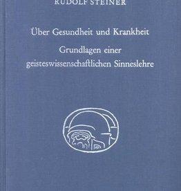 Rudolf Steiner, GA 348 Über Gesundheit und Krankheit. Grundlagen einer geisteswissenschaftlichen Sinneslehre