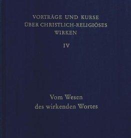 Rudolf Steiner, GA 345 Vorträge und Kurze über christlich-religiöses Wirken IV: Vom Wesen des wirkenden Wortes
