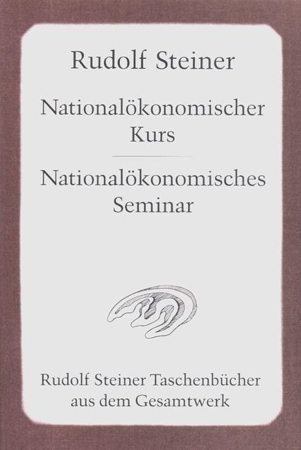 Rudolf Steiner, GA 341 Nationalökonomisches Seminar. Aufgaben einer neuen Wirtschaftswissenschaft, Band II