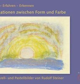 Rudolf Steiner, Erleben - Erfahren - Erkennen. Imaginationen zwischen Form und Farbe