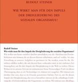 Rudolf Steiner, GA 338 Wie wirkt man für den Impuls der Dreigliederung des sozialen Organismus