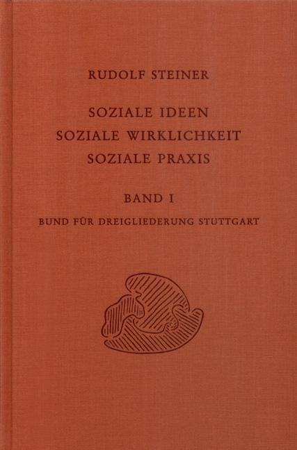 Rudolf Steiner, GA 337a, Soziale Ideen - Soziale Wirklichkeit -Soziale Praxis