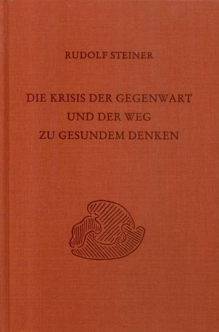 Rudolf Steiner, GA 335 Die Krisis der Gegenwart und der Weg zu gesundem Denken