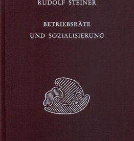 Rudolf Steiner, GA 331 Betriebsräte und Sozialisierung. Diskussionsabende mit den Arbeiterausschüssen der großen Betriebe Stuttgarts, 1919