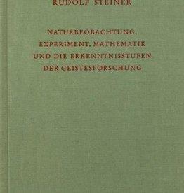 Rudolf Steiner, GA 324 Naturbeobachtung , Experiment, Mathematik und die erkenntnissufen der Geistesforschung