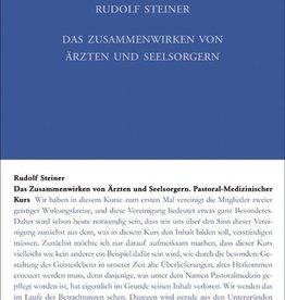 Rudolf Steiner, GA 318 Das Zusammenwirken von Ärzten und Seelsorgern. Pastoral-Medizinischer Kurs