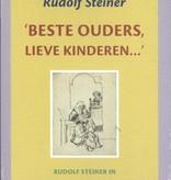 Rudolf Steiner, 'Beste Ouders, lieve kinderen...'