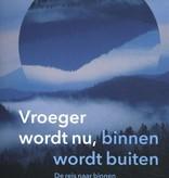 Jan Pieter van der Steen, Vroeger wordt nu, binnen wordt buiten