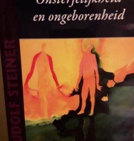 Rudolf Steiner, Onsterfelijkheid en ongeborenheid