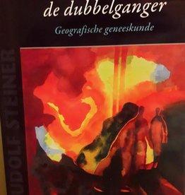 Rudolf Steiner, Het geheim van de dubbelganger. Geografische geneeskunde